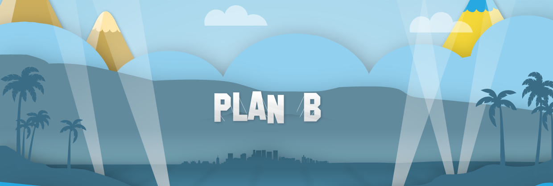 """Warum """"Plan B"""" Keine Notlösung Ist, Sondern Das Nächsthöhere Level Von """"Plan A""""."""