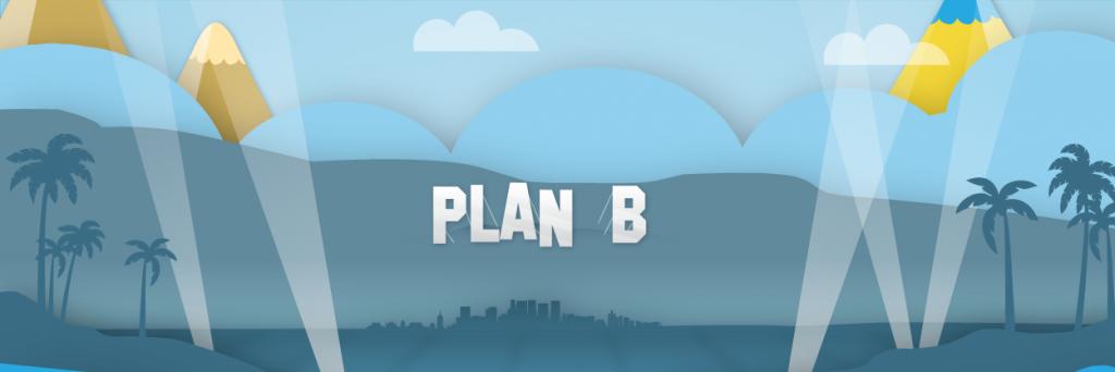 """Warum """"Plan B"""" keine Notlösung ist, sondern das nächsthöhere Level von """"Plan A"""""""