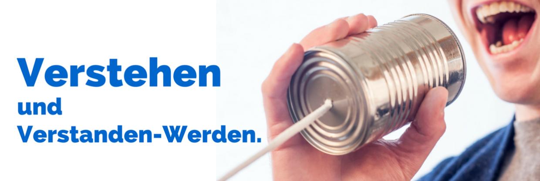 Verstehen & Verstanden-Werden