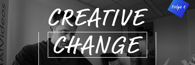 CreativeChange 2.0 – VLOG 1: Gestalten Statt Jammern!