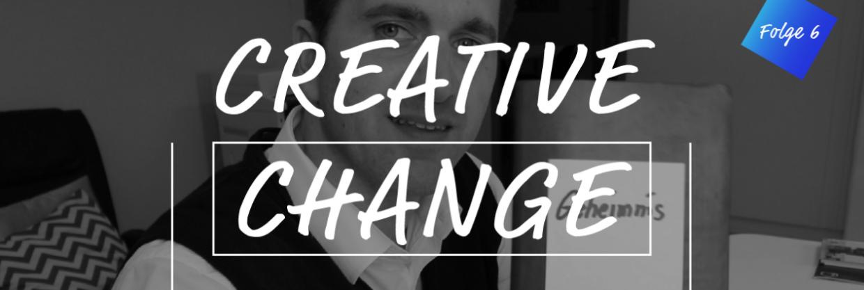CreativeChange #6: Dieses Geheimnis Hat Mein Leben Verändert!