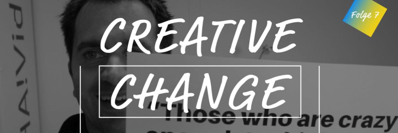 Erfolg & Veränderung: Das Muss Besser Gehen! | Creative Change #7